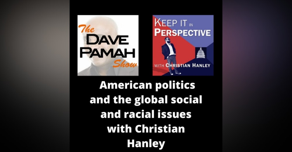 American politics and the global social and racial issues with Christian Hanley