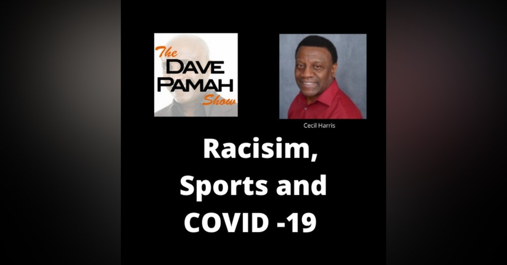 Racisim, sports and COVID -19 with  Cecil Harris