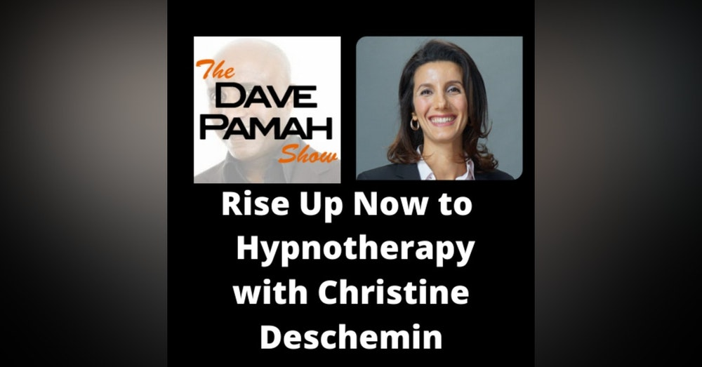 Rise Up Now to  Hypnotherapy with Christine Deschemin