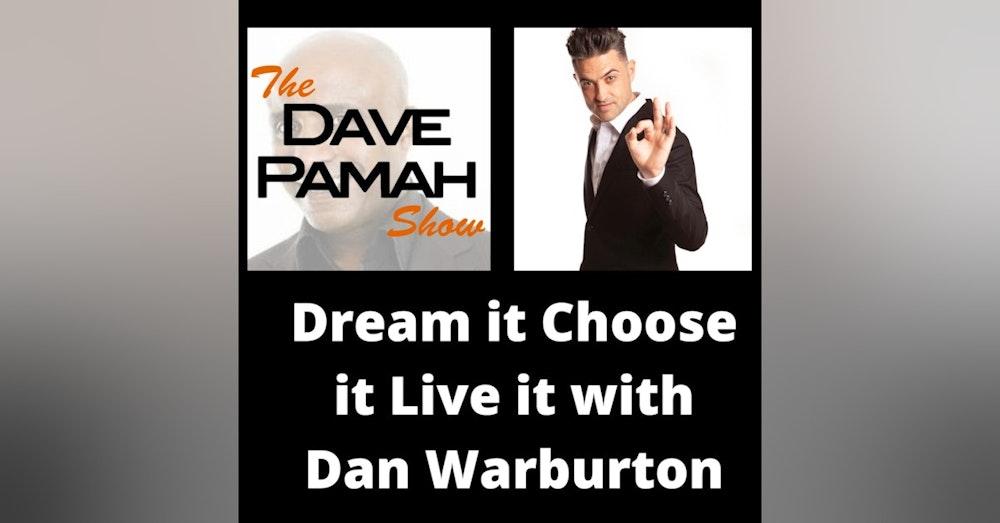 Dream it Choose it Live it with Dan Warburton
