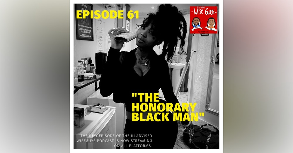 "Episode 61 - ""The Honorary Black Man..."""