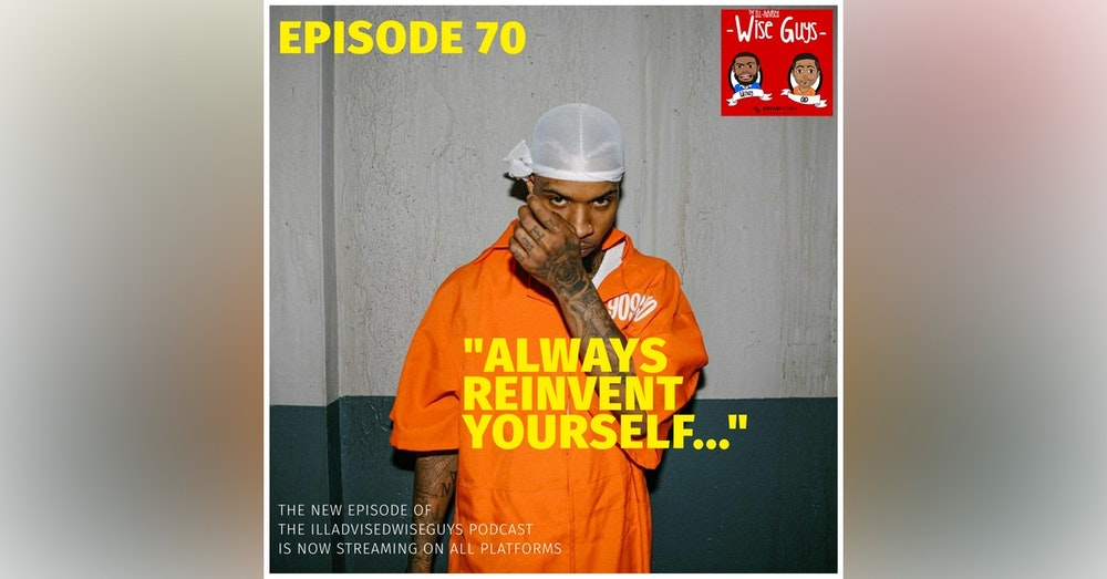 "Episode 70 - ""Always Reinvent Yourself..."""