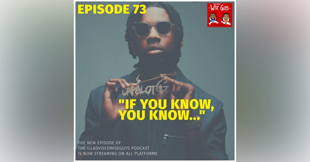 """Episode 73 - """"If You Know, You Know..."""""""