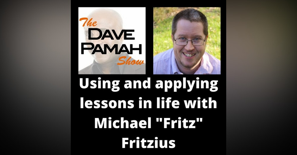 """Using and applying lessons in life with Michael """"Fritz"""" Fritzius"""