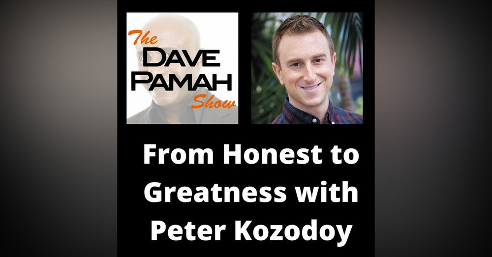 From Honest to Greatness with Peter Kozodoy