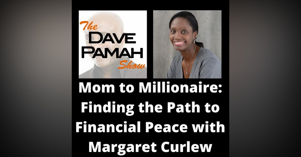 Mom to Millionaire: Finding the Path to Financial Peace with Margaret Curlew