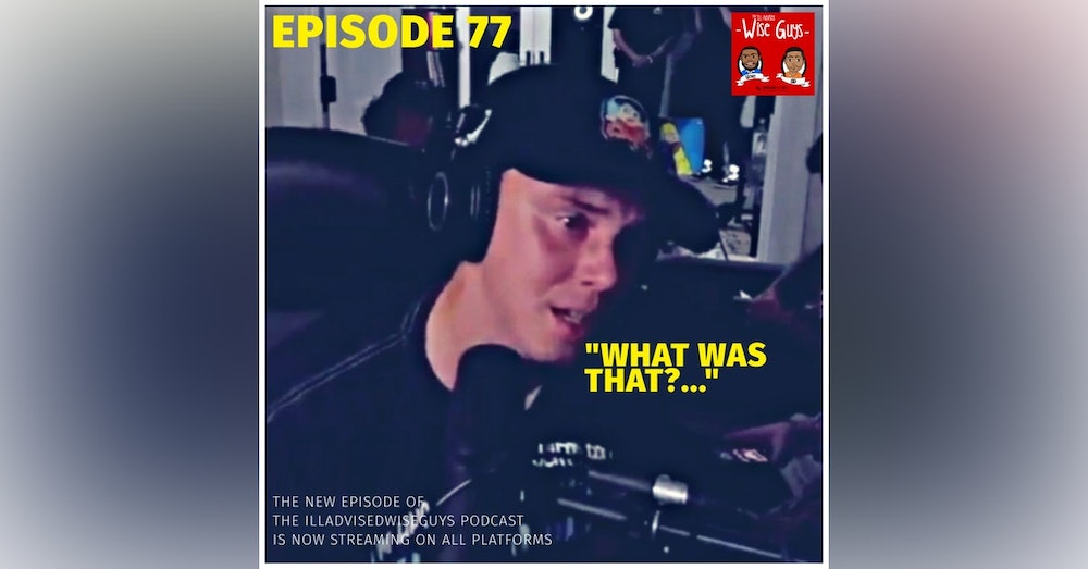 """Episode 77 - """"What Was That?..."""""""