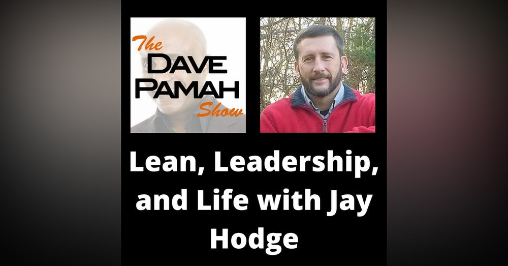 Lean, Leadership, and Life with Jay Hodge