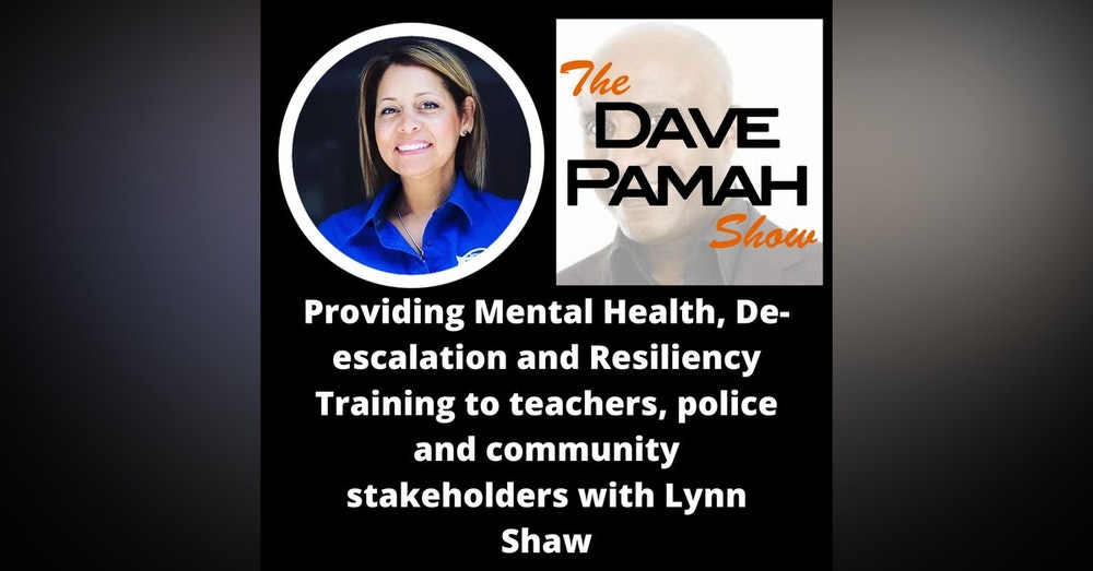 Providing Mental Health, De-escalation and Resiliency Training to teachers, police and community stakeholders with Lynn Shaw