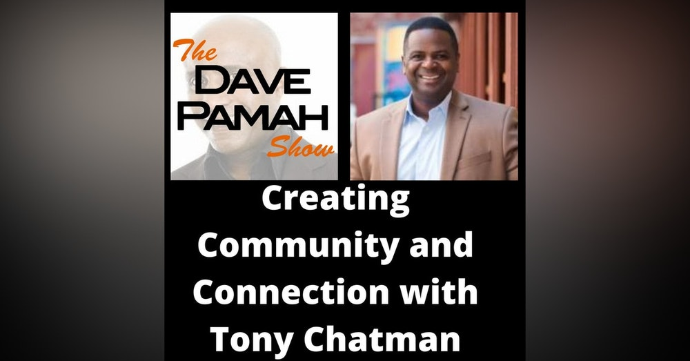 Creating Community and Connection with Tony Chatman