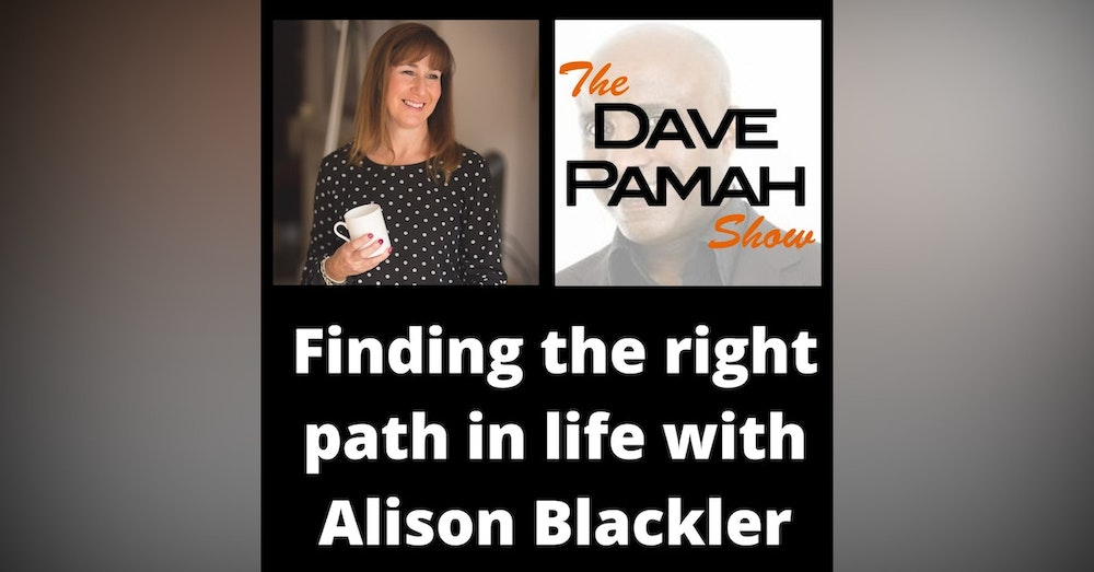Finding the right path in life with Alison Blackler