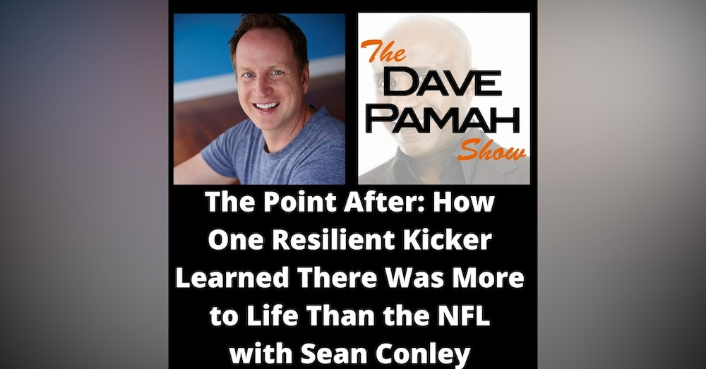 The Point After: How One Resilient Kicker Learned There Was More to Life Than the NFL with Sean Conley