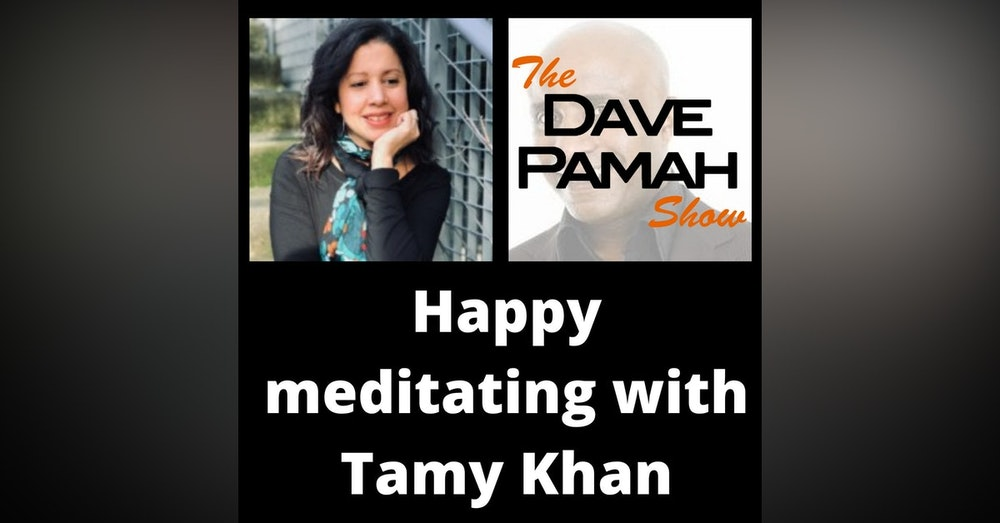 Happy meditating with Tamy Khan