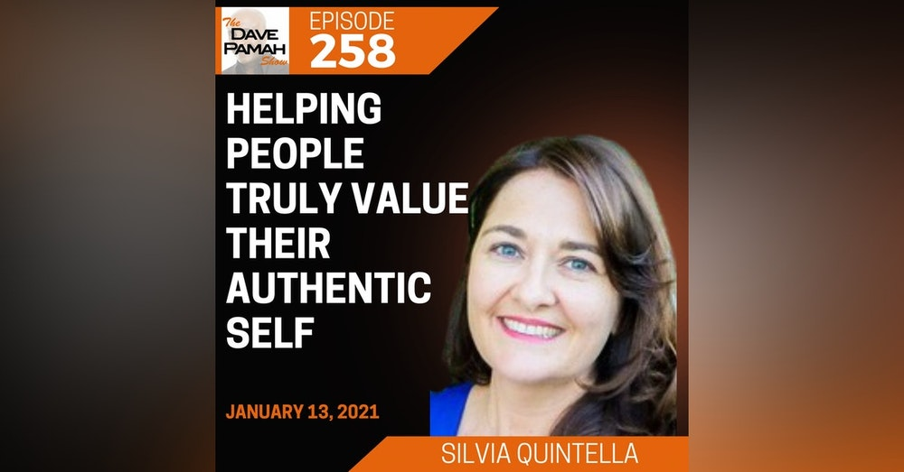 Helping people truly value their authentic self with Silvia Quintella