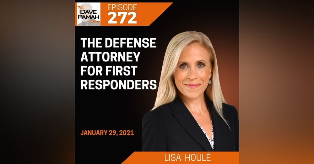 The Defense Attorney for First Responders with Lisa  Houlé