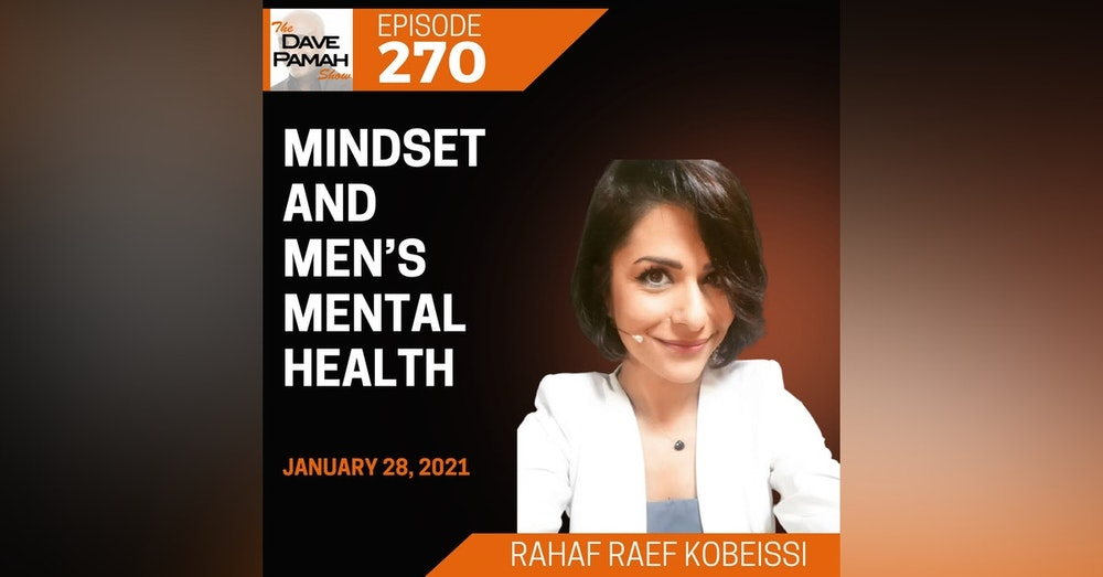 Mindset and Men's Mental Health with Rahaf Raef Kobeissi