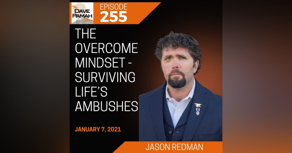 The Overcome Mindset - Surviving Life's Ambushes with Jason Redman