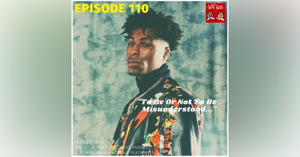 """Episode 110 - """"To Be Or Not To Be Misunderstood..."""" (Feat. Jordan Lo)"""