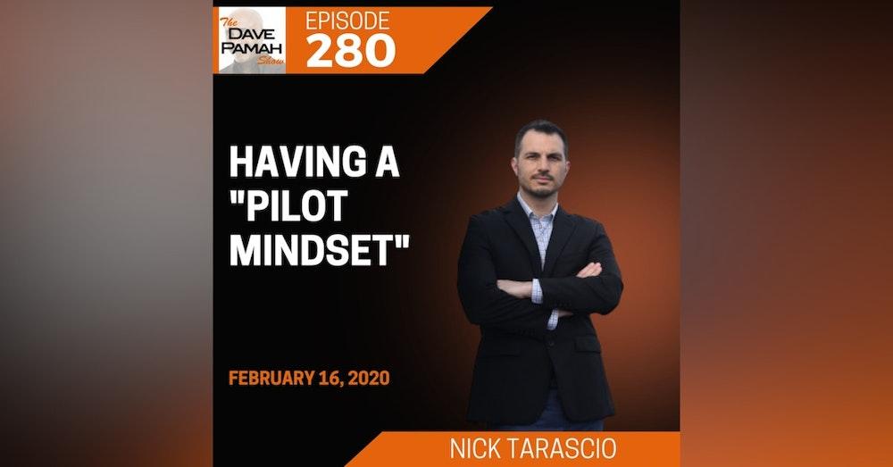 """Having a """"pilot mindset"""" with Nick Tarascio"""