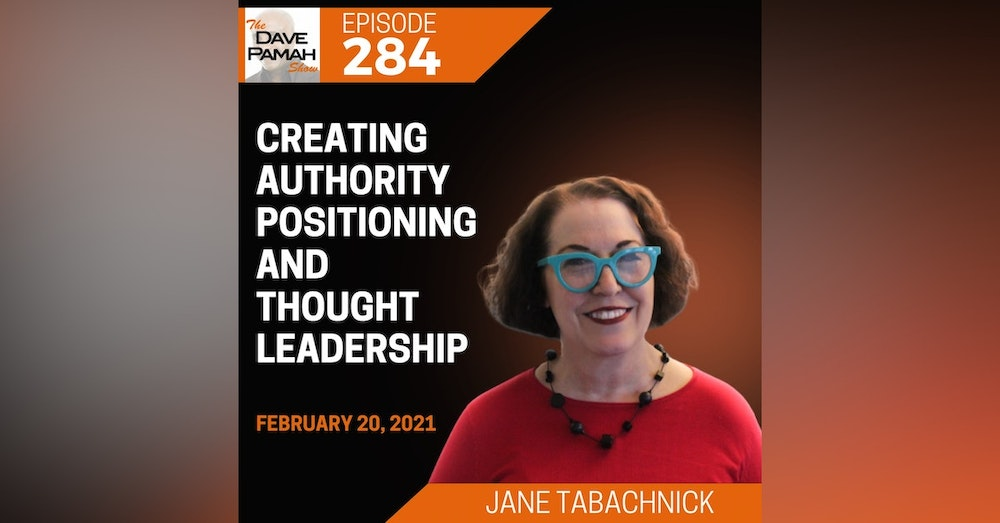 Creating Authority Positioning and Thought Leadership with Jane Tabachnick