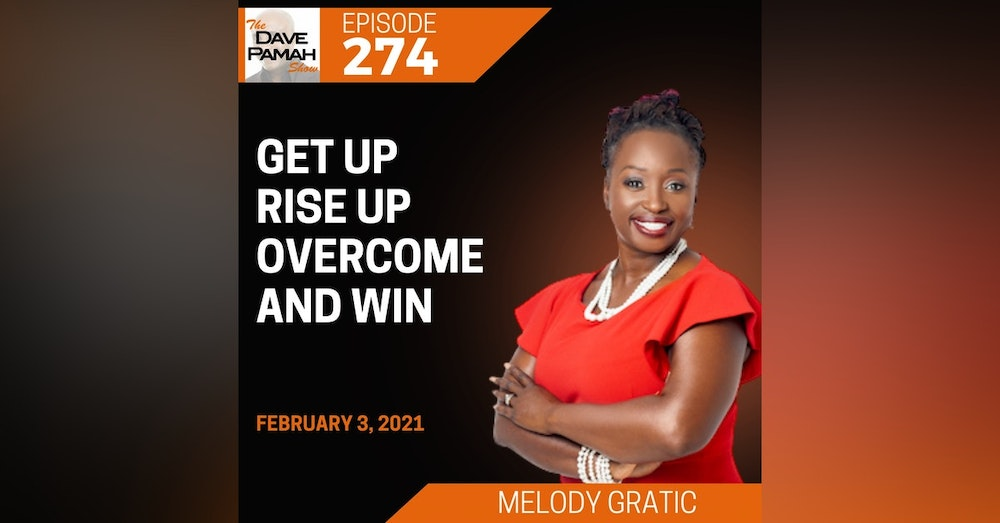 Get up, rise up, overcome and win with Melody Gratic