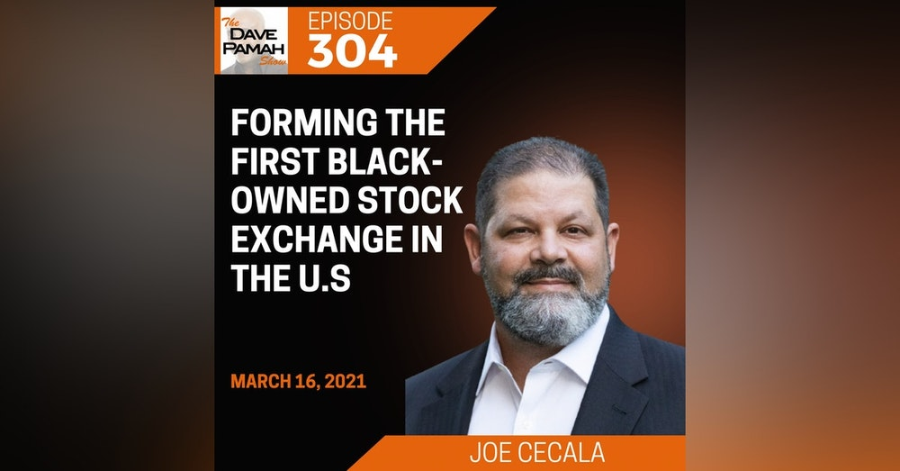 Forming the first black-owned stock exchange in the U.S with Joe Cecala