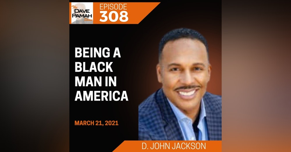 Being a Black man in America with D. John Jackson
