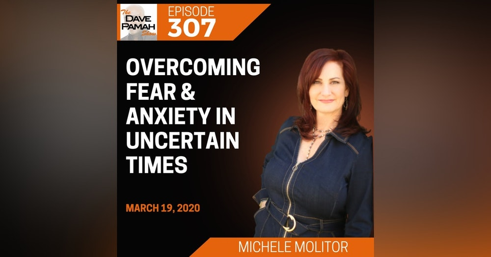 Overcoming Fear & Anxiety In Uncertain Times with Michele Molitor