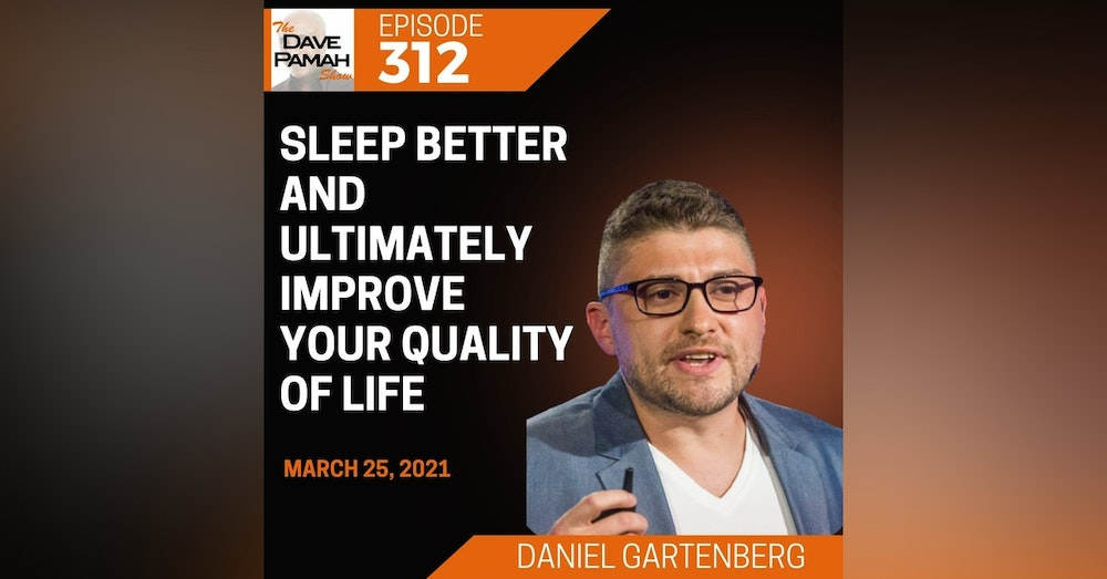 Sleep better and ultimately improve your quality of life with Daniel Gartenberg