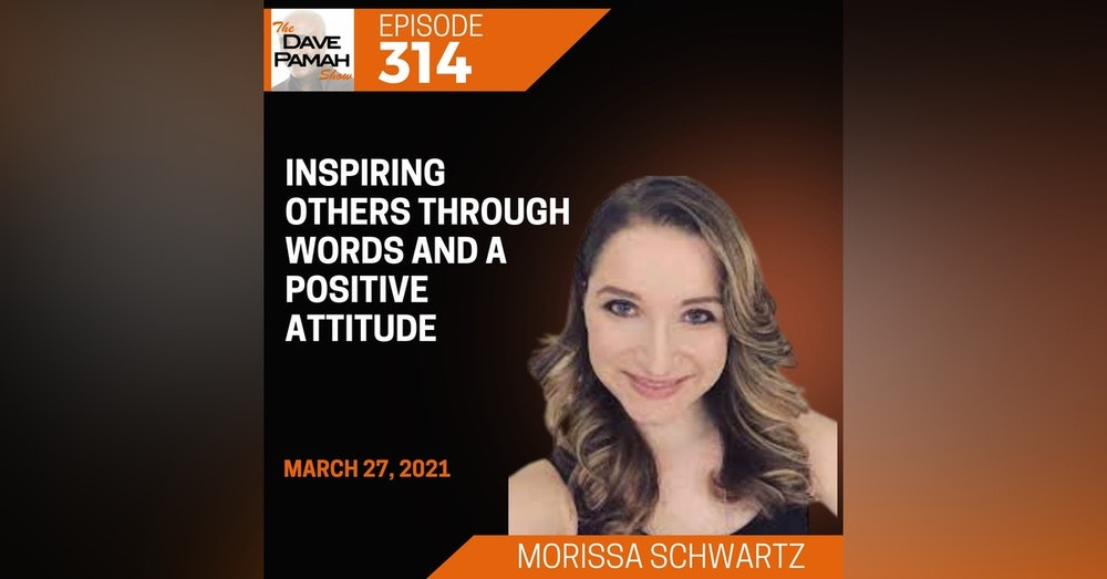 Inspiring others through words and a positive attitude with Morissa Schwartz
