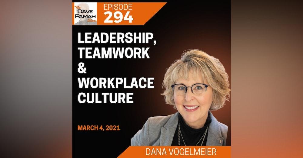 Leadership, Teamwork & Workplace Culture with Dana Vogelmeier
