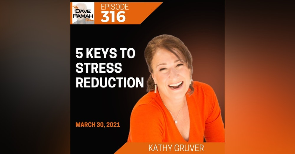 5 keys to stress reduction with Kathy Gruver