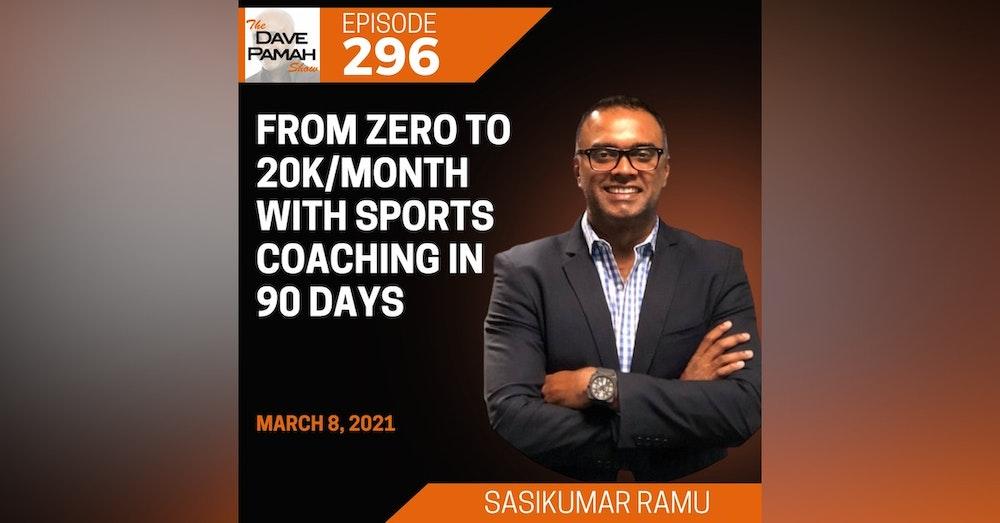 From Zero to 20k/month with Sports Coaching in 90 Days with Sasikumar Ramu
