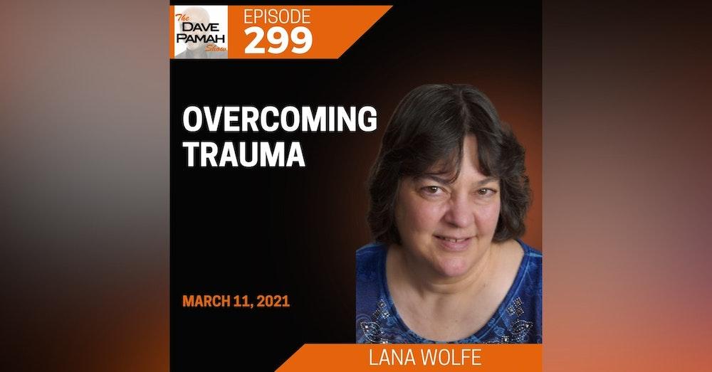 Overcoming Trauma with Lana Wolfe