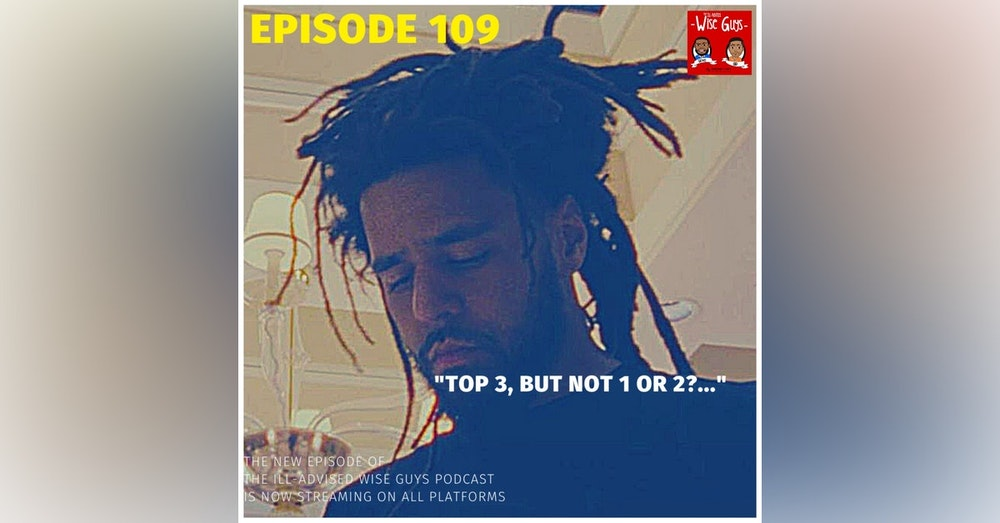 """Episode 109 - """"Top 3, But Not 1 or 2?..."""""""