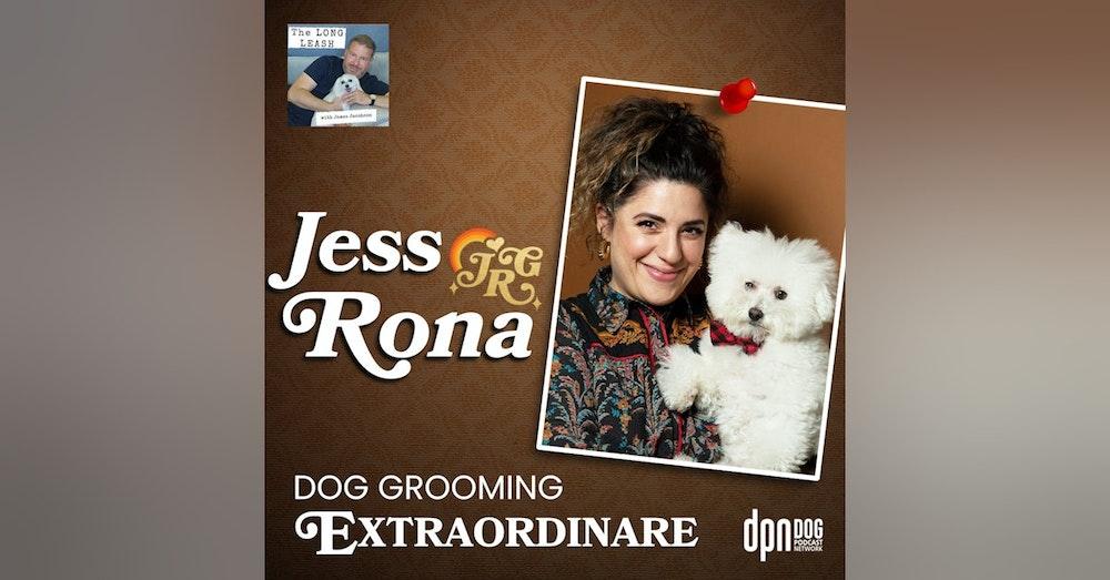 Jess Rona - Dog Grooming Extraordinaire | The Long Leash #25