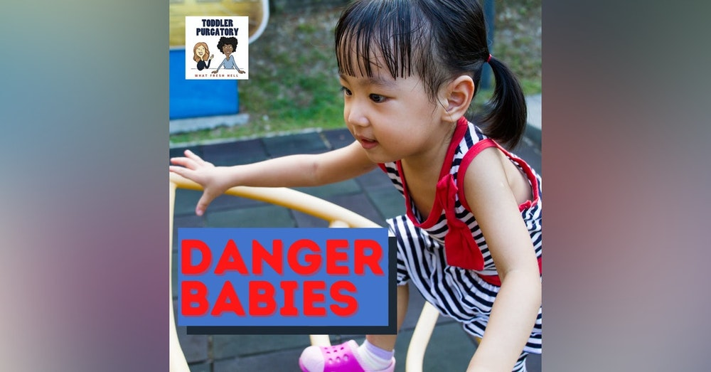 Danger Babies–Why Are Some Kids Such Risk-Takers?