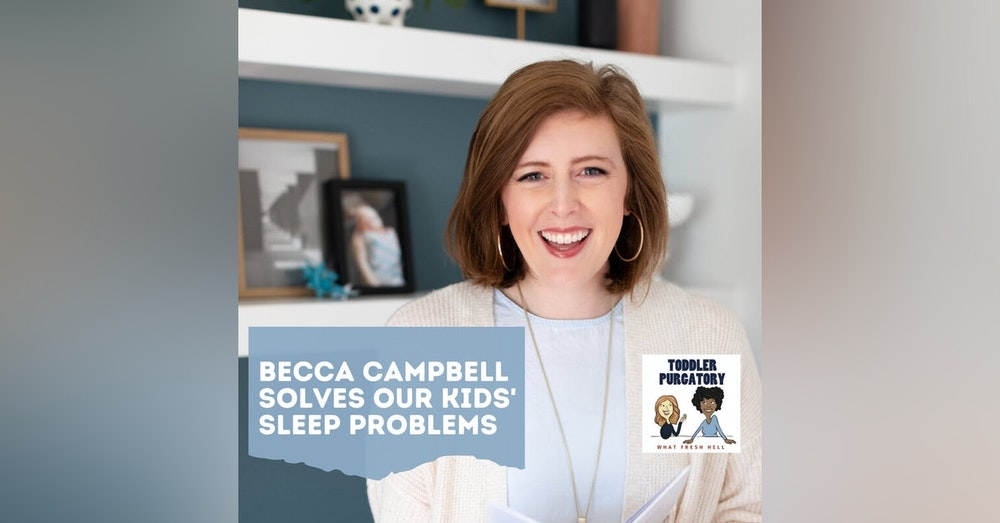 Your Sleep Questions Answered (with guest Becca Campbell of Little Z Sleep)