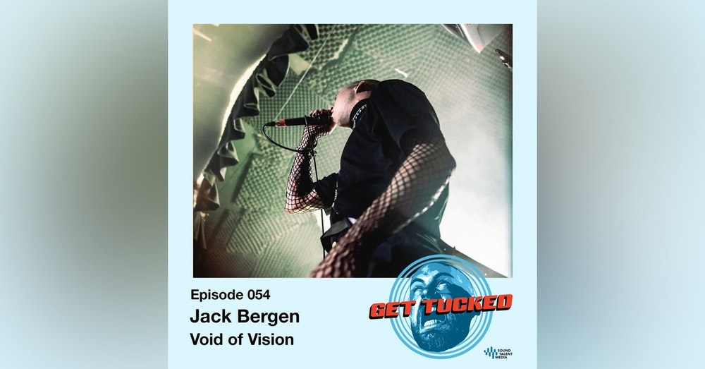 Ep. 54 feat. Jack Bergin of Void Of Vision