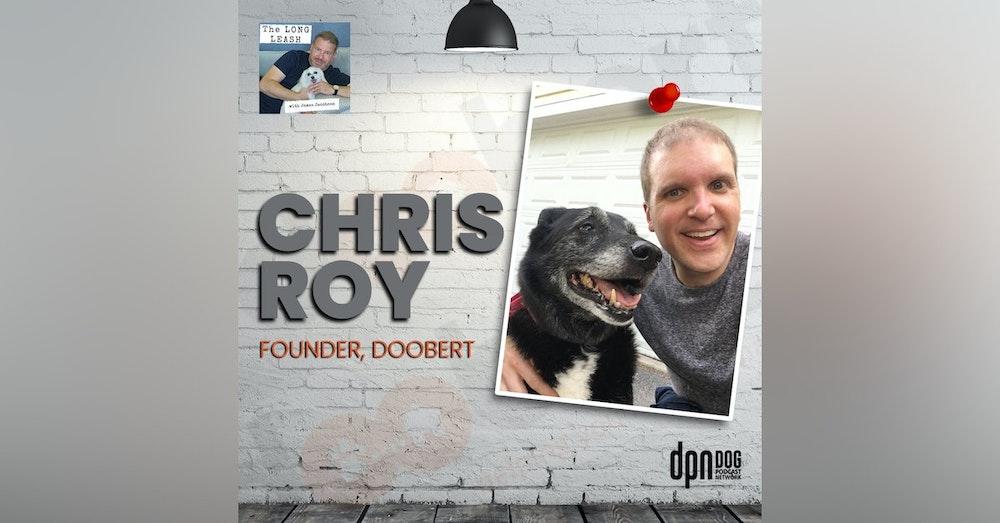 Chris Roy - Doobert And Transporting Animals | The Long Leash #23