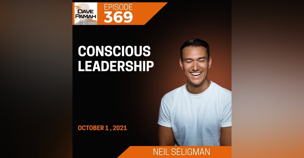 Conscious Leadership with Neil Seligman