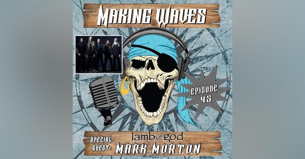 Mark Morton of Lamb of God Making Waves!