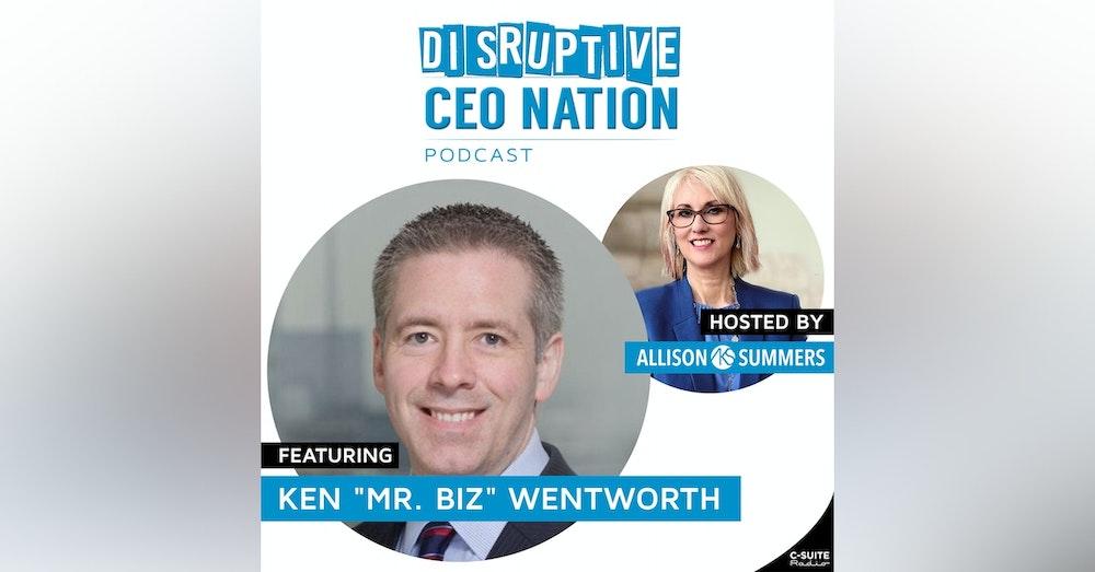 EP 100 Ken Wentworth, aka Mr. Biz