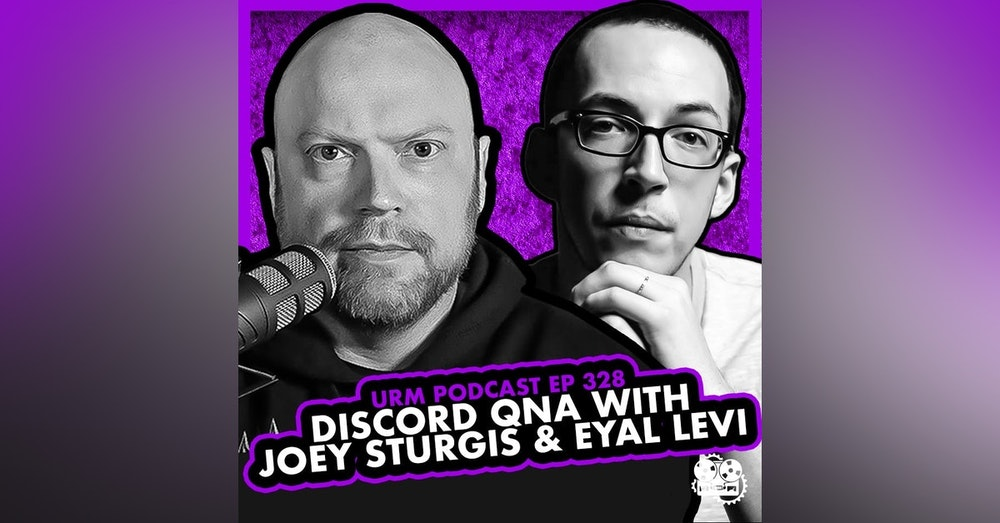 EP 328   Discord QNA with Joey Sturgis and Eyal Levi