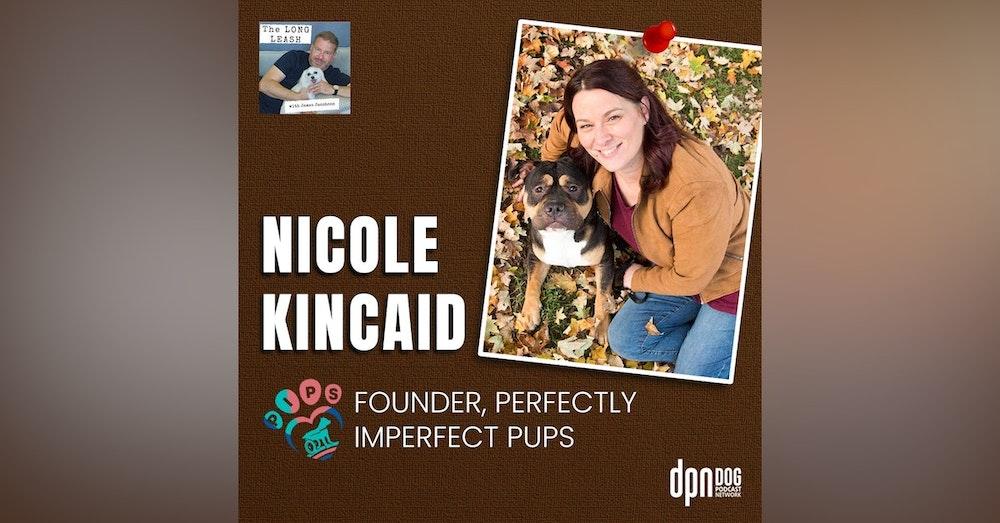 Nicole Kincaid - Perfectly Imperfect Pups | The Long Leash #22