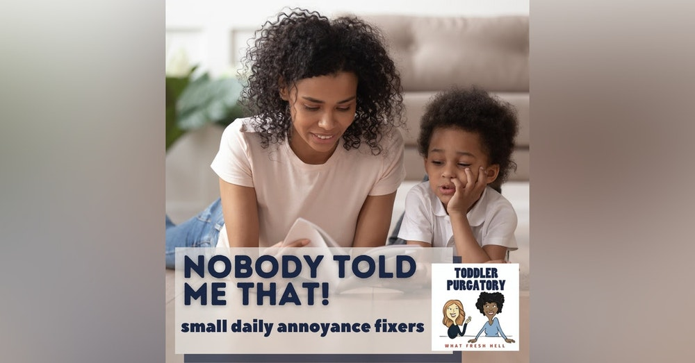 Nobody Told Me That: Small Daily Annoyance Fixers