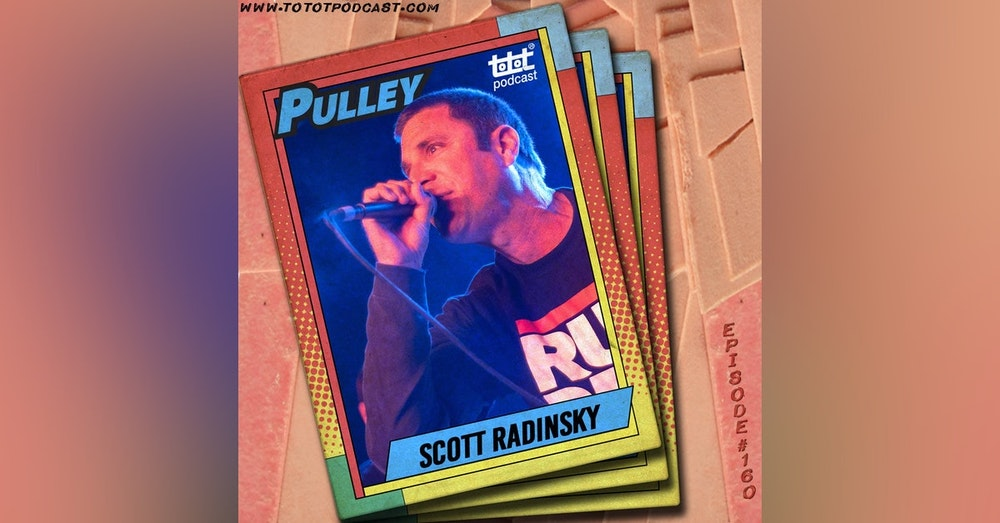 Scott Radinsky (Pulley)[Part Two]