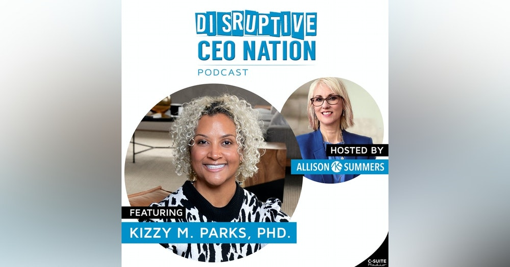EP 97 Kizzy Parks, PhD, Owner-K. Parks Consulting