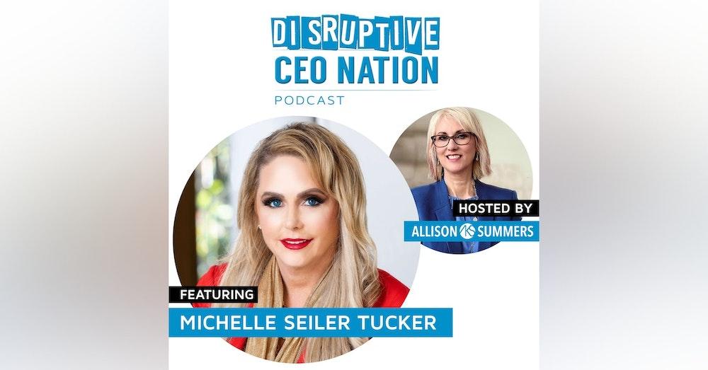 EP 77 Michelle Seiler Tucker Founder and CEO of Seiler Tucker Inc.