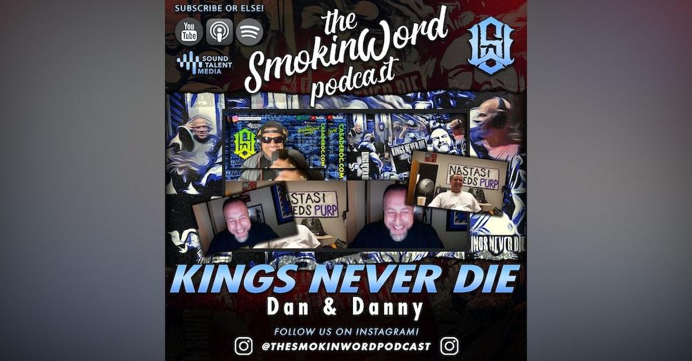 KINGS NEVER DIE - Dan & Danny